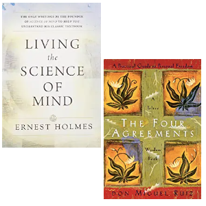 Living the Science of Mind by Ernest Holmes and The Four Agreements by don Miguel Ruiz