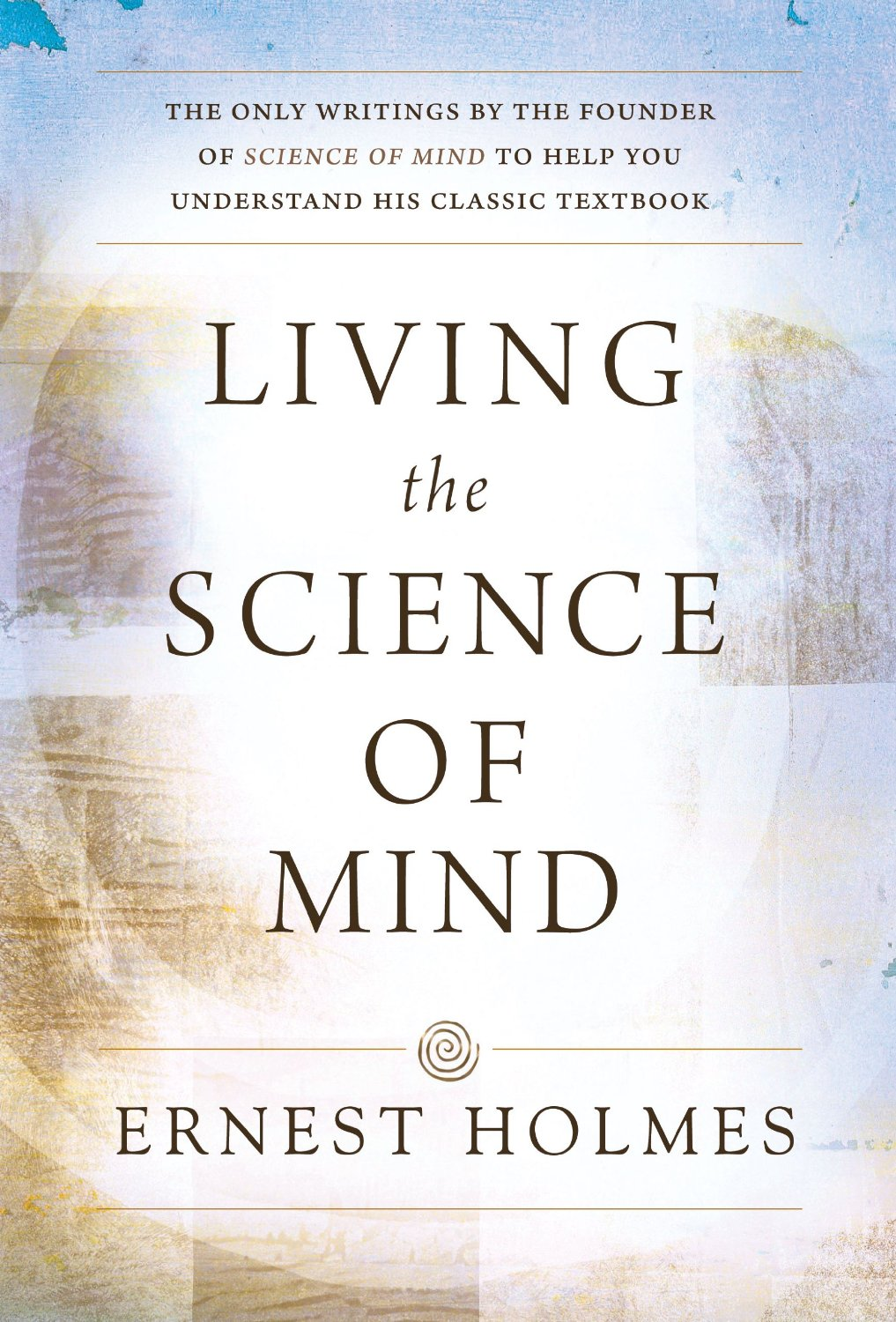 Living the Science of Mind by Ernest Holmes