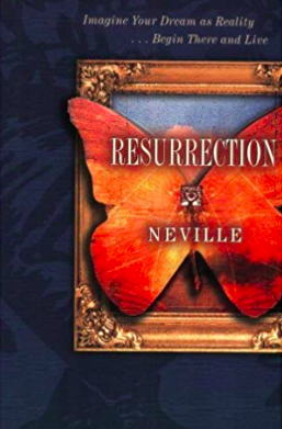 Resurrection by Neville Goddard
